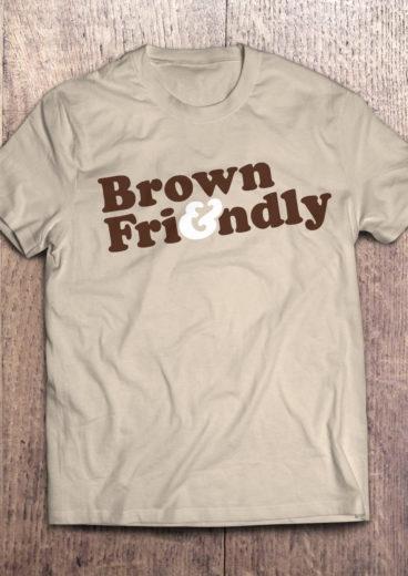 Brown & Friendly T-Shirt