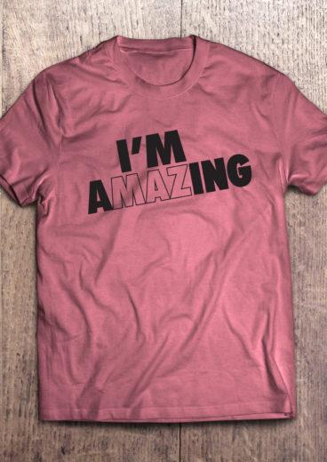 I'm AMAZing T-Shirt