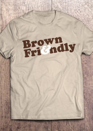 Brown & Friendly T-Shirt
